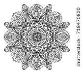 mandala. black and white... | Shutterstock . vector #718470820