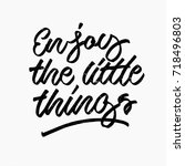 enjoy the little things quote.... | Shutterstock .eps vector #718496803