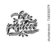 be positive. inspirational ... | Shutterstock .eps vector #718530379