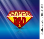 super dad shield greeting card... | Shutterstock . vector #718543498