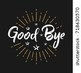 good bye   fireworks   message  ... | Shutterstock .eps vector #718630570