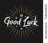 good luck   fireworks   message ... | Shutterstock .eps vector #718630603