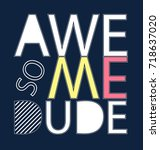 awesome dude slogan vector. | Shutterstock .eps vector #718637020