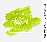 sale summer super 30 50  off... | Shutterstock .eps vector #718690363