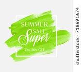sale summer super 30 50  off... | Shutterstock .eps vector #718691674