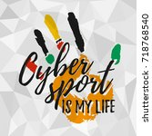 cybersport is my life. print... | Shutterstock .eps vector #718768540