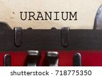 uranium typed in a vintage... | Shutterstock . vector #718775350
