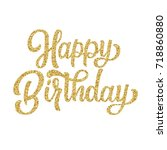 happy birthday hand lettering... | Shutterstock .eps vector #718860880