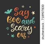 say boo and scary on. halloween ... | Shutterstock .eps vector #718907830