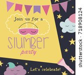 slumber party invitation card.... | Shutterstock .eps vector #718908124