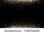 gold sequins on black... | Shutterstock . vector #718956040