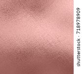 rose gold texture metal... | Shutterstock . vector #718978909