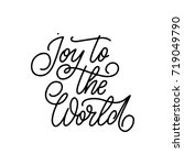 joy to the world. hand lettered ... | Shutterstock .eps vector #719049790