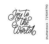 joy to the world. hand lettered ... | Shutterstock .eps vector #719049790