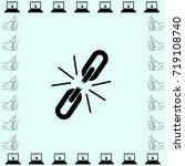 broken chain  icon  unlink... | Shutterstock .eps vector #719108740
