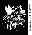 you are something magical print ... | Shutterstock .eps vector #719145763