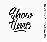 show time. ink hand lettering.... | Shutterstock .eps vector #719166658