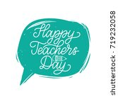 vector happy teachers' day hand ... | Shutterstock .eps vector #719232058