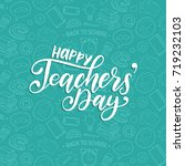 happy teachers' day poster.... | Shutterstock .eps vector #719232103