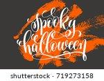 spooky halloween hand lettering ... | Shutterstock .eps vector #719273158