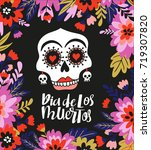Stock vector skull and text in the floral frame vector holiday illustration for day of the dead or halloween 719307820