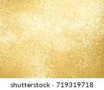 sparkle background with gold... | Shutterstock . vector #719319718