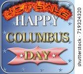 3d  happy columbus day hot sale ... | Shutterstock . vector #719324320