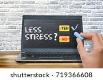 less stress at job  yes and no... | Shutterstock . vector #719366608