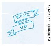 a blue vintage save us ribbon... | Shutterstock .eps vector #719369548