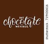 hot chocolate weather. greeting ... | Shutterstock .eps vector #719430616