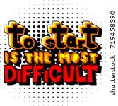 to start is the most difficult. ... | Shutterstock .eps vector #719458390