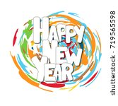 happy new year. color splash... | Shutterstock .eps vector #719565598