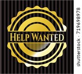 help wanted gold badge or emblem | Shutterstock .eps vector #719698978