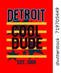 detroit cool dude  t shirt... | Shutterstock .eps vector #719705449