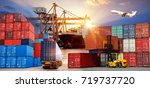 logistics and transportation of ... | Shutterstock . vector #719737720