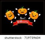 cute cartoon pumpkin characters ... | Shutterstock .eps vector #719739604