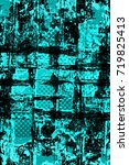 color grunge turquoise... | Shutterstock . vector #719825413