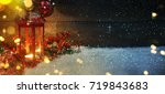 lantern with christmas... | Shutterstock . vector #719843683