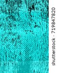 color grunge turquoise...   Shutterstock . vector #719847820