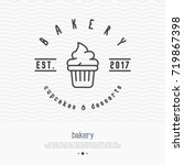 bakery logo with thin line icon ... | Shutterstock .eps vector #719867398