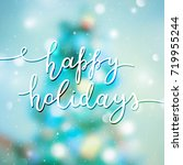 happy holidays lettering ... | Shutterstock .eps vector #719955244