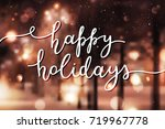 happy holidays lettering ...   Shutterstock .eps vector #719967778