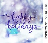 happy holidays lettering ... | Shutterstock .eps vector #720103840