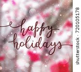 happy holidays lettering ...   Shutterstock .eps vector #720105178
