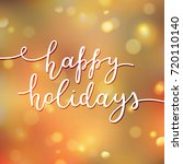 happy holidays lettering ...   Shutterstock .eps vector #720110140