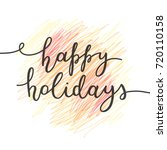 happy holidays lettering ...   Shutterstock .eps vector #720110158