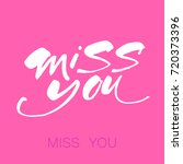 miss you inscription. greeting... | Shutterstock .eps vector #720373396