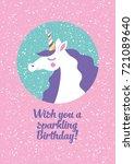 magical unicorn cute birthday...   Shutterstock .eps vector #721089640