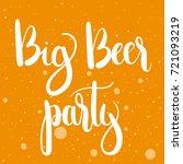 big beer party  unique hand... | Shutterstock .eps vector #721093219