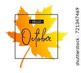 hello october calligraphy... | Shutterstock .eps vector #721347469